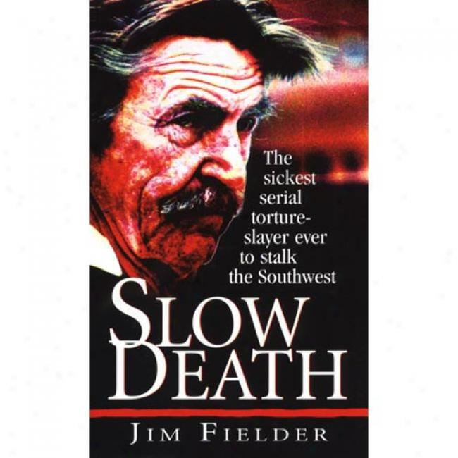Slow Death By James Fielder, Isbn 0786011998