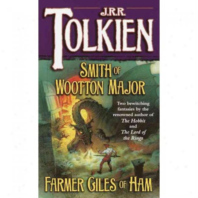 Smith Of Wootton Major: And Farmer Giles Of Ham By J. R. R. Tolkien, Isbn 0345336062