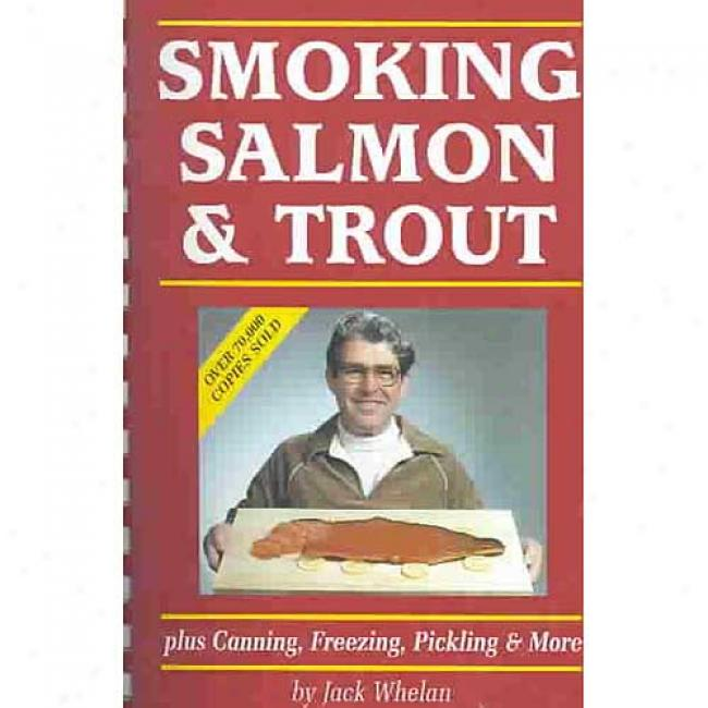 Smoking Salmon And Trout By Jack Whelan, Isbn 1550173022