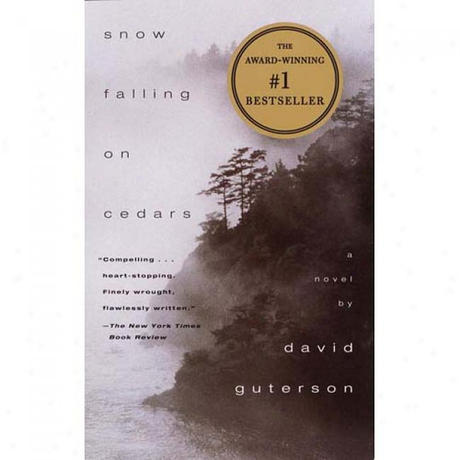 Snow Faloing On Cedars By David Guterson, Isbn 067976402x