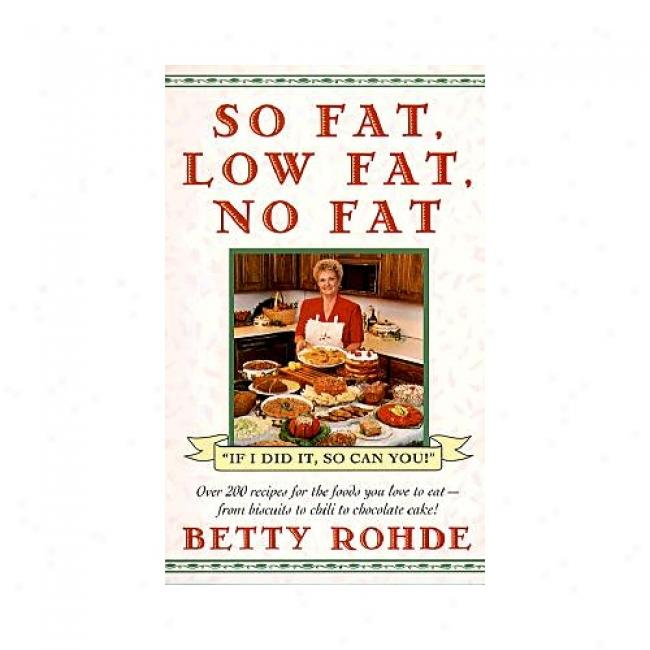 So Fat, Low Fat, No Fat By Betty Rohde, Isbn 0671898132