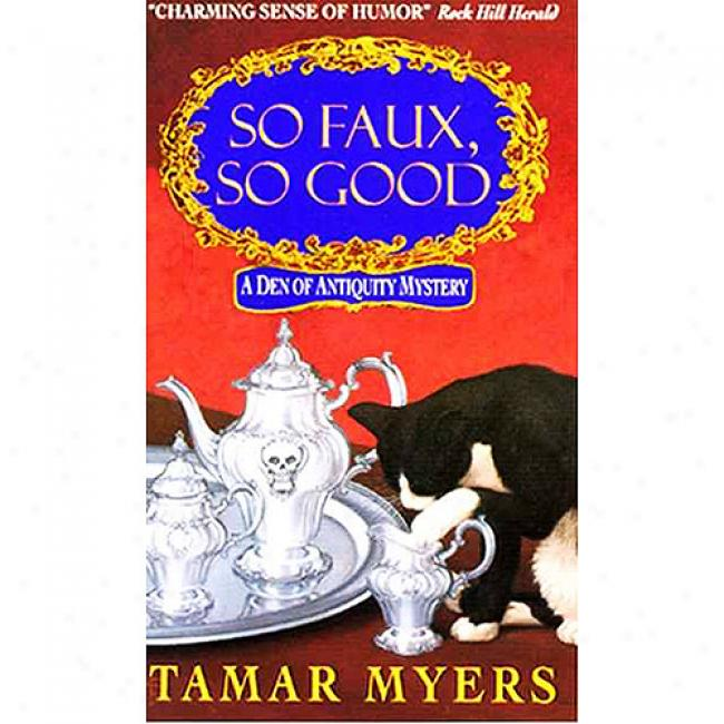 So Faux, So Good By Tamar Myers, Isbn 0380792540