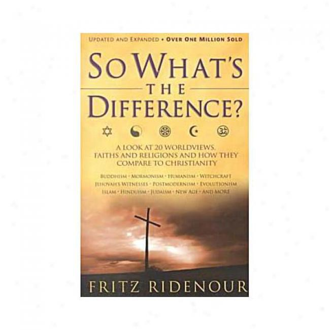 So What's The Difference? By Fritz Ridenour, Isbn 0830718982