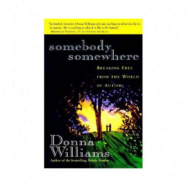 Somebody Somewhere: Breaking Free From Tne World Of Autism By Donna Williams, Isbn 0812925246