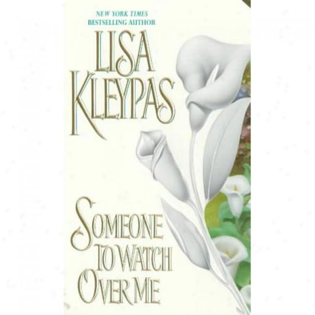 Someone To Watch Over Me By Lisa Kleypas, Isbn 0380802309
