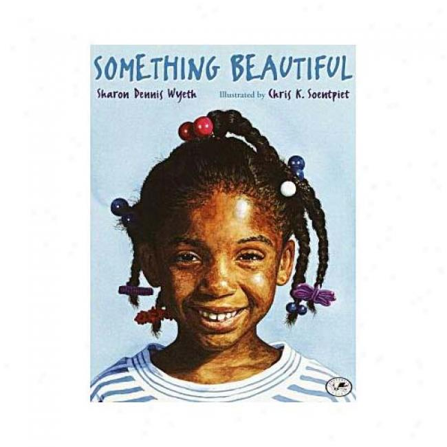 Something Beautiful Byy Sharon Dennis Wyeth, Isbn 0440412102