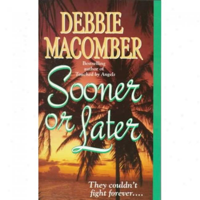 Sooner Or Later By Denbie Macomber, Isbn 0061083453