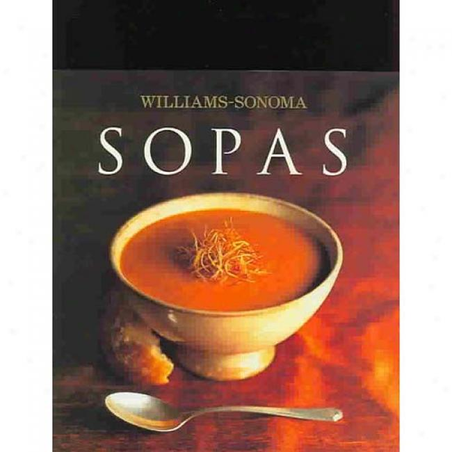 Sopas: Soups By Diane Rossen Worthington, Isbn 9707180897