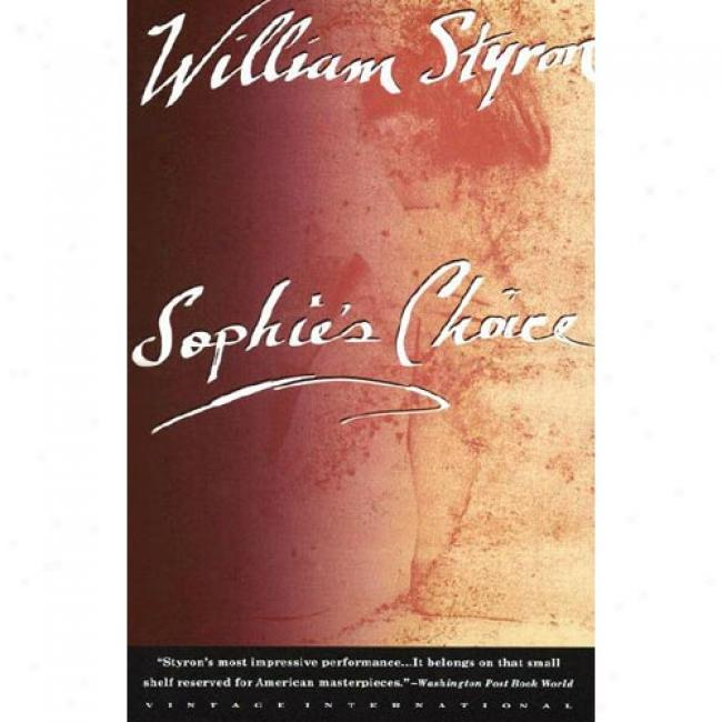 Sophie's Ch0ice By William Styron, Isbn 0679736379