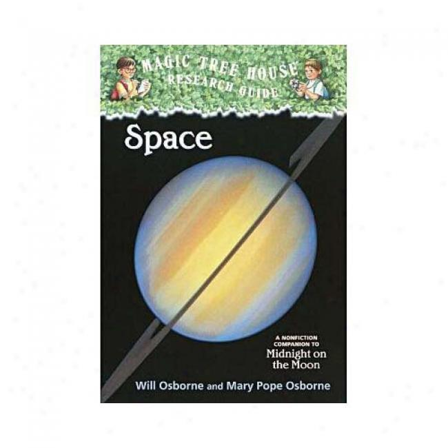 Space: A Nonfiction Companion To Midnight Steady The Moon By Will Osborne, Isbn 037581356x