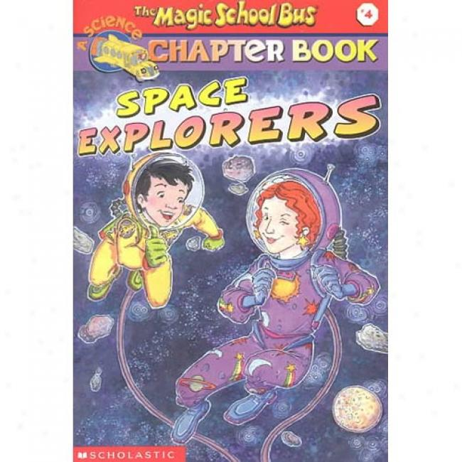 Space Explorers By Eva Moore, Isbn 0439114934