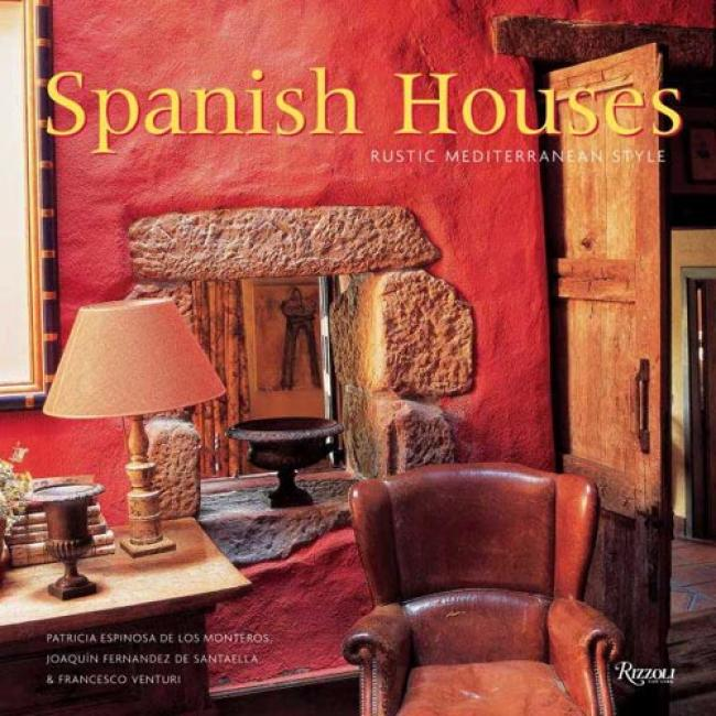 Spanish Houses: Rustic Mediterranean Style
