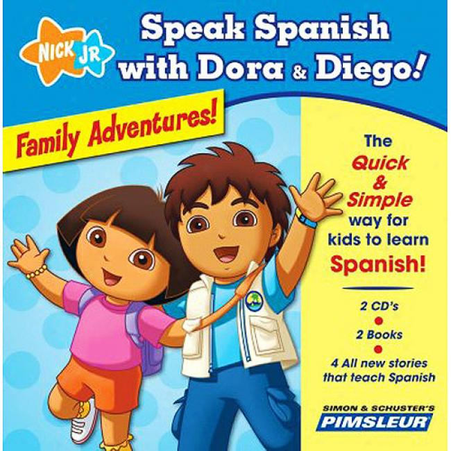 Speak Spanish With Dora And Diego! Family Adventures! [Upon 2 Books]