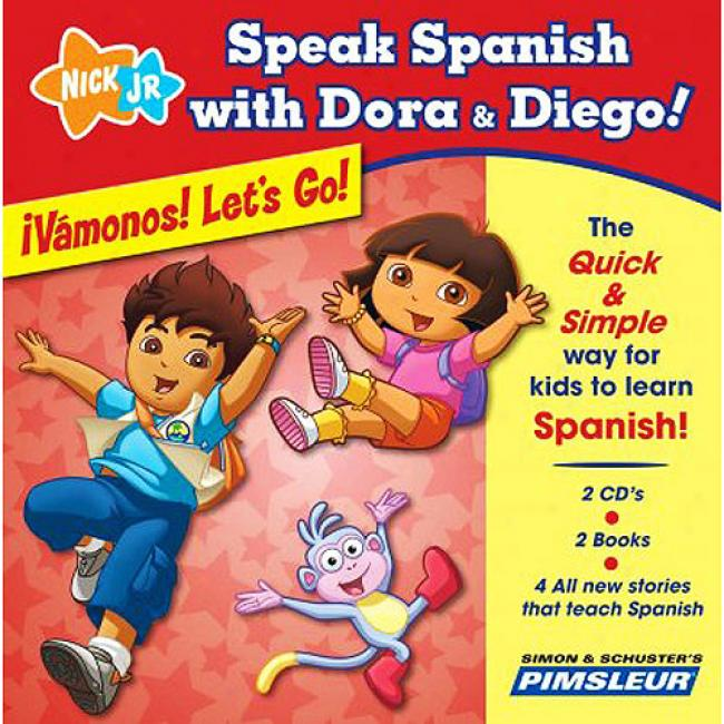 Speak Spanish With Dora & Diego: Vamonos! Let's Go! [with 2 Paperback Books]