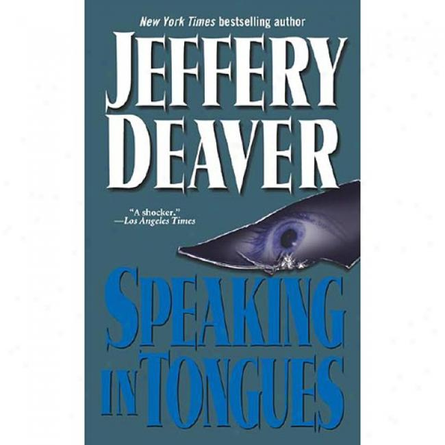 Speaking In Tongues By Jeffery Deaver, Isbn 0671024108
