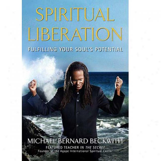 Spiritual Deliverance: Fulfilling Your Soul's Potential