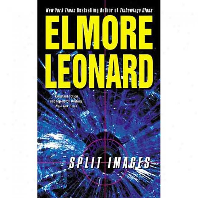 Split Images By Elmore eLonard, Isbn 0060089547