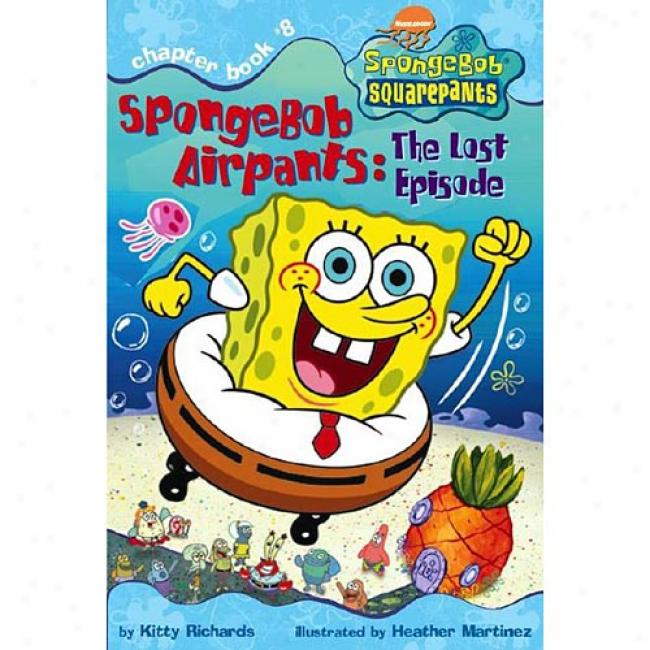 Spongebob Airpants: The Lost Elisode By Kitty Richards, Isbn 068986163x