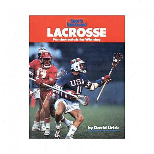 Sports Illustrated Lacrosse By Bob Woodward, Isbn 1568000715