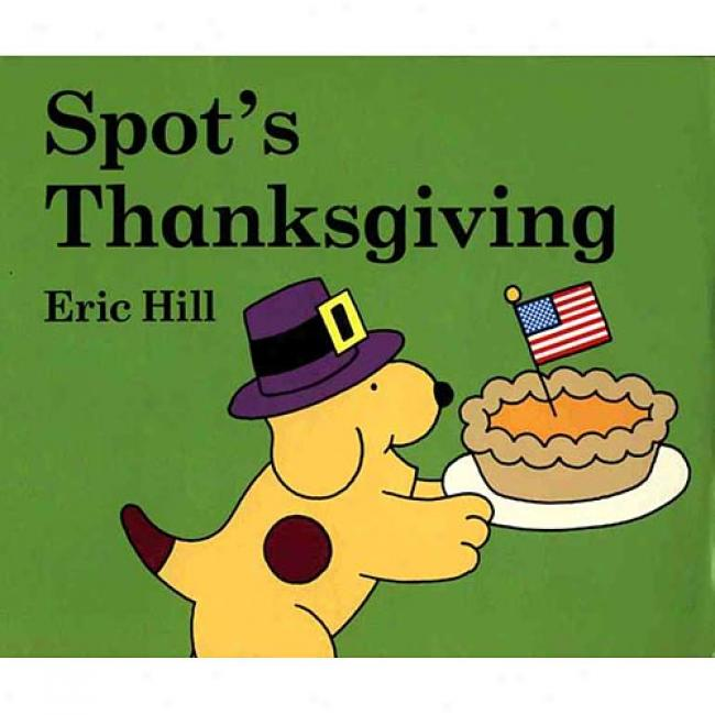 Spot's Thanksgiving From Eric Hill, Isbn 0399241868