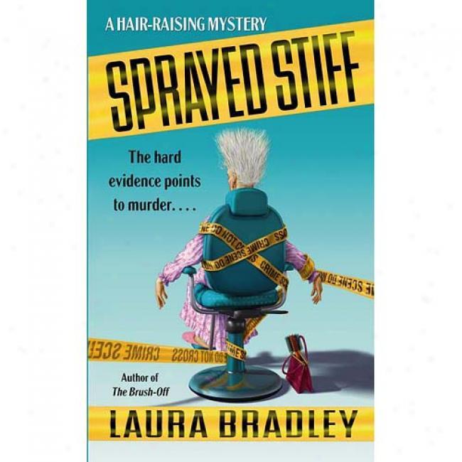 Sprayrd Stiff: A Hair-raising Mystery