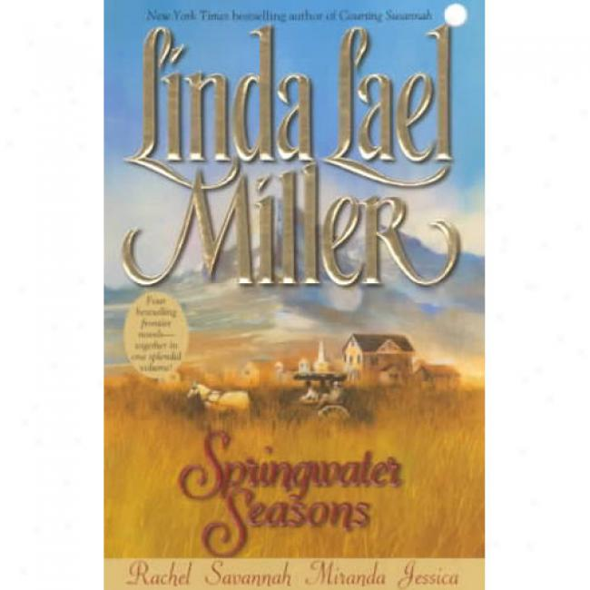 Springwater Seasons By Linda Lael Miller, Isbn 0743403622