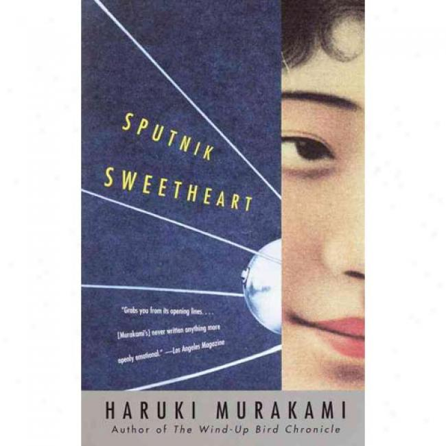 Sputnik Sweetheart By Haruki Murakami, Isbn 0375726055