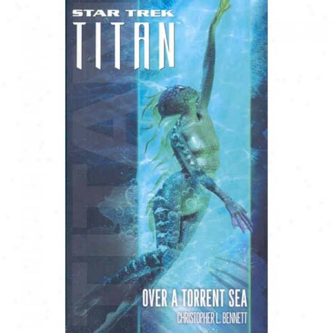 Star Trek: Titan: Over A Torrent Sea