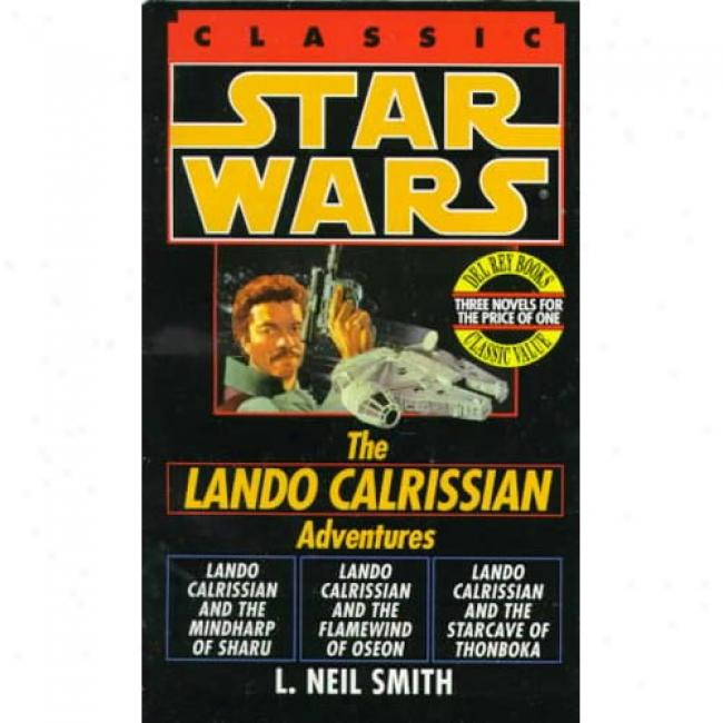 Star Wars: The Adventures Of Lando Calrissian By L. Neil Smith, Isbn 0345391101