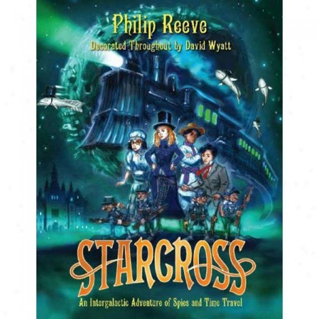 Starcross: A Stirring Adventure Of Spies, Time Travel And Curjous Hats