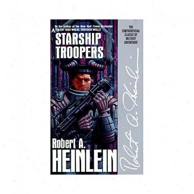 Starship Troopers By Robert A. Heinlein, Isbn 0441783589
