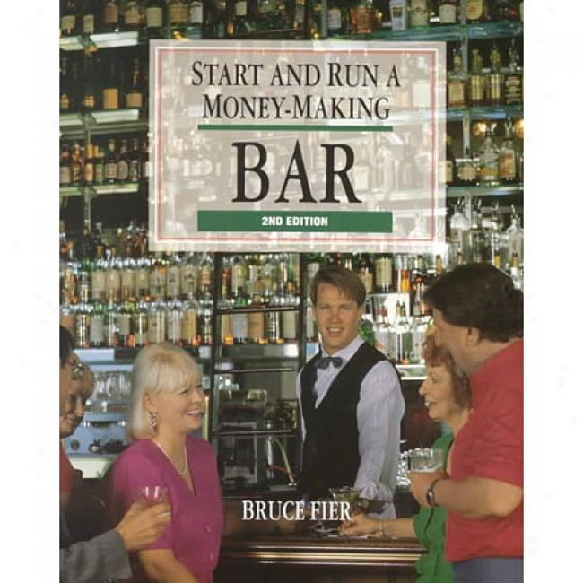 Start And Run A Money Makng Bar By Bruce Fier, Isbn 0830642463