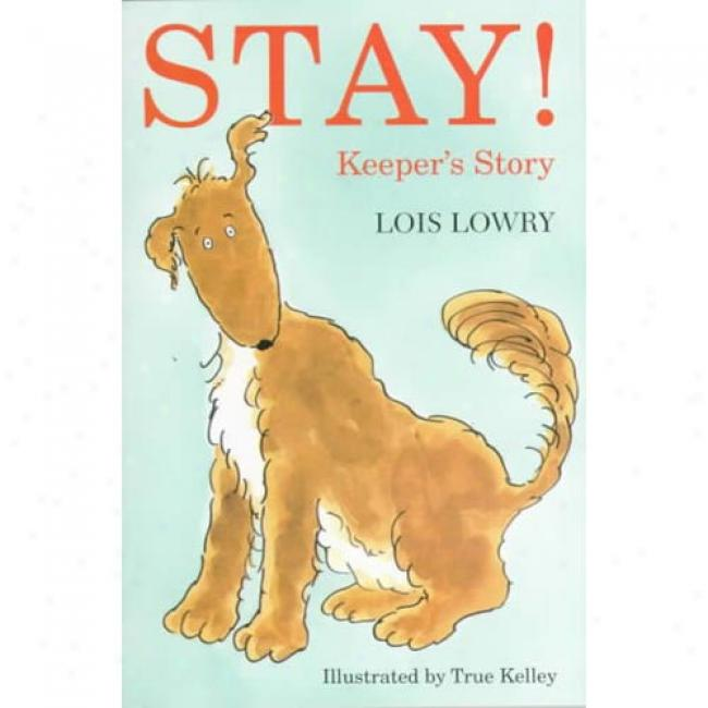 Stay! Keeper's Story By Lois Lowry, Isbn 0440415241