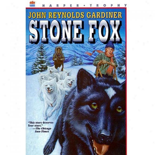 Stone Fox By John Reynolds Gardiner, Isbn 0064401324