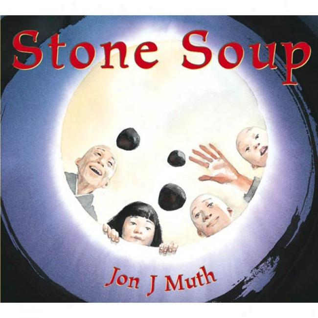 Stone Soup By Jon J. Muth, Isbn 043933909x