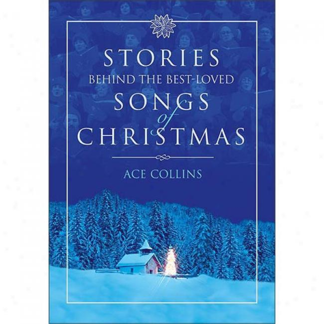 Stories Behind The Besst-loved Songs Of Christmas By Ace Collins, Isbn 0310239265