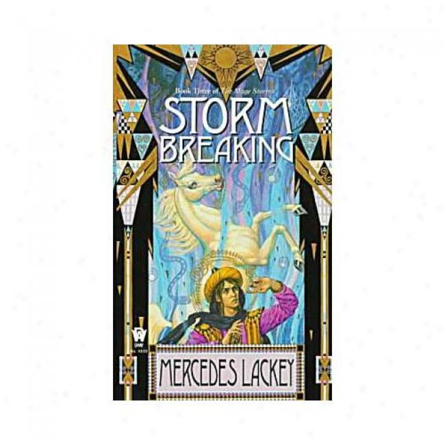 Storm Breaking By Merxedes Lackey, Ishn 0886777550