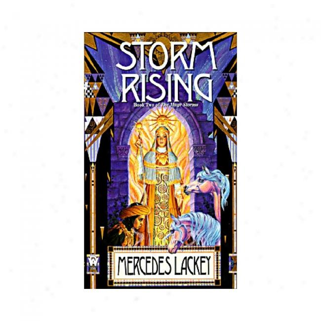 Storm Rising: The Mage Storms, Book 2 By Mercedes Lackey, Isbn 0886777127