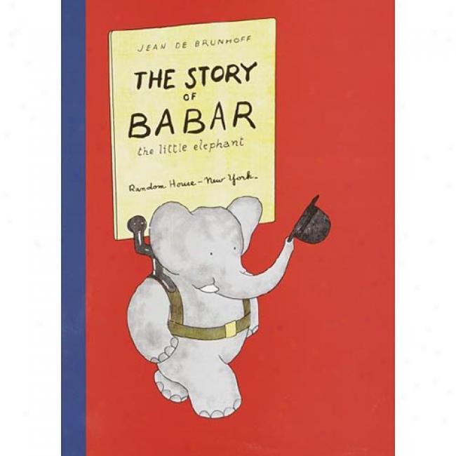 Story Of Babar: The Little Elephant By Jean De Brunhoff, Isbn 039490575x
