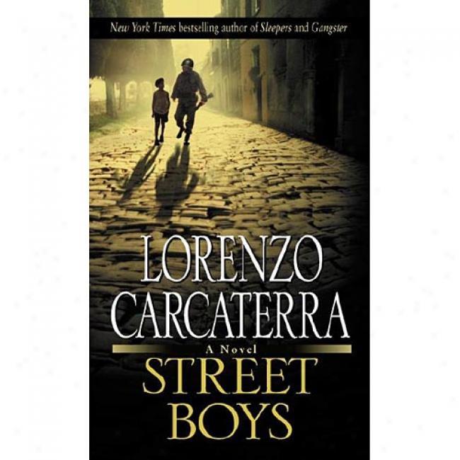 Street Boys By Lorenzo Carcaterra, Isbn 0345410998