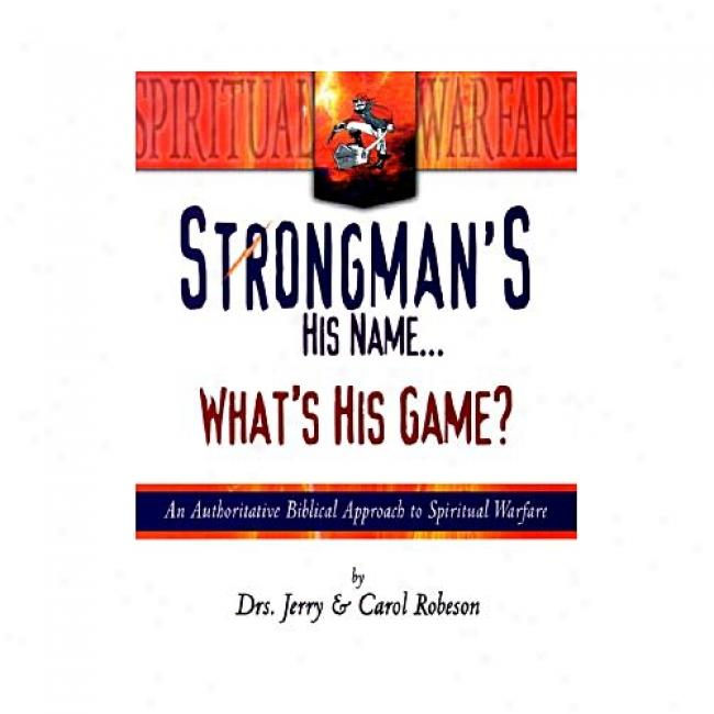 Strongman's His Name...: Whaf's His Game? In proportion to Jerry Robeson, Isbn 0883686015