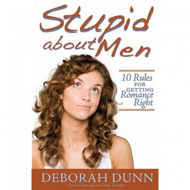 Stupid Near Men: 10 Rules For Getting Romance Right