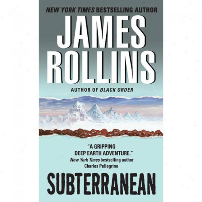Subterranean By James Rollins, Isbn 0380792648
