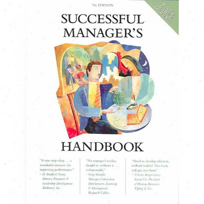 Successful Manager's Handbook: Develop Yourself Coach Others