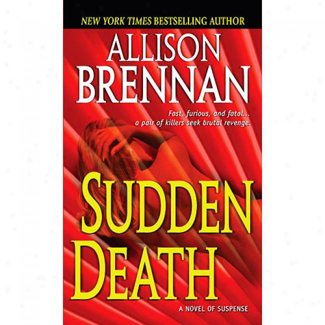 Sudden Death: A Novel Of Suspense