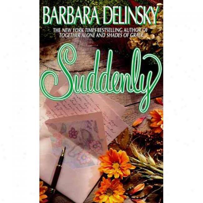 Suddenly By Barbara Delinsky, Isbn 0061042005