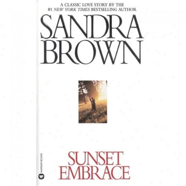 Sunset Embrace By Sandra Brown, Isbn 0446356859