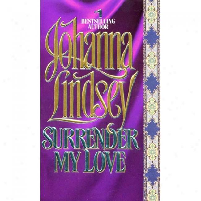 Surrender My Love By Johannw Lindsey, Isbn 0380762560