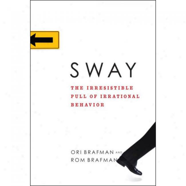 Sway: The Irresistible Pull Of Absurd Behavior