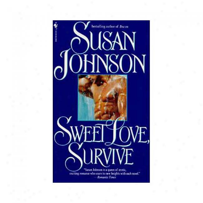 Sweet Love, Survive By Susan Johnxon, Isbn 0553563297